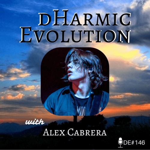 Alex Cabrera | Alex is a Bridge to Greatness! - dHarmic Evolution Podcast