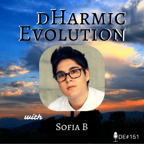 Sofia B | Sofia B Good! - dHarmic Evolution Podcast