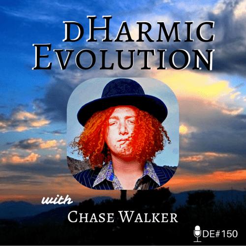 Chase Walker | Chase Walker's Walkin' The Blues! - dHarmic Evolution Podcast