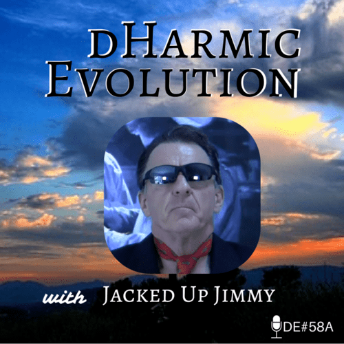 "The Experience #1 Jacked up Jimmy visits, and James Kevin Debut's ""Tango On"" - dHarmic Evolution Podcast"
