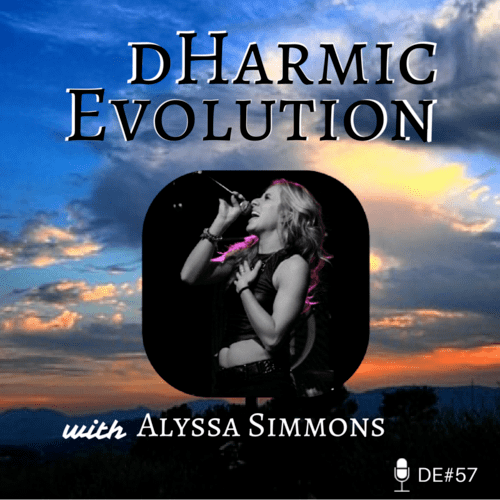 Alyssa Simmons | The Girl from the Motor City - dHarmic Evolution Podcast