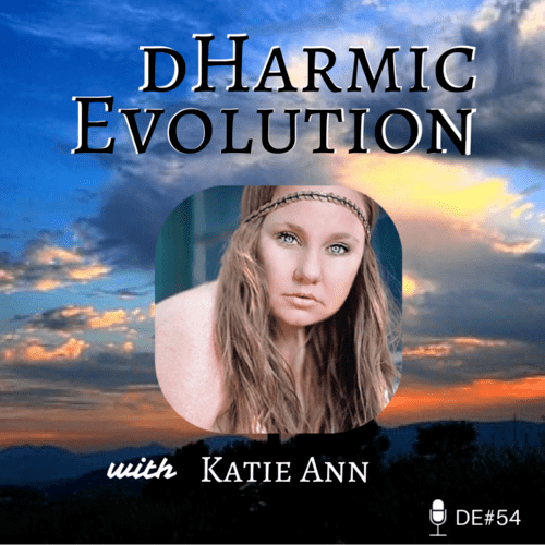 Katie Ann Leaves the West Coast for Buffalo NY, and Finds a new Vein of Creativity! - dHarmic Evolution Podcast