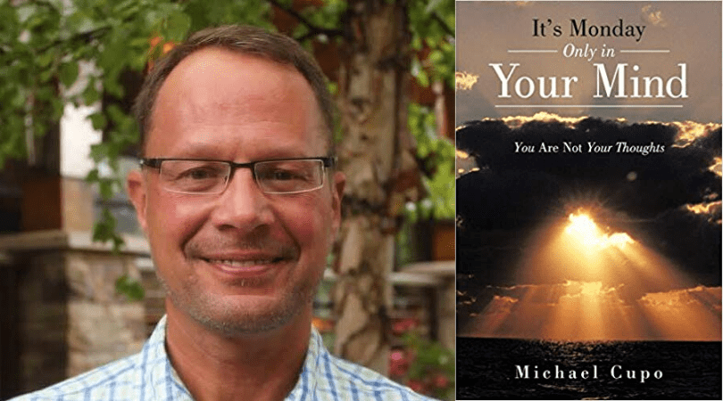 "Michael Cupo teaches us that ""It`s Monday only in your mind"" - dHarmic Evolution Podcast"